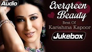 Karishma Kapoor Hits - Jukebox 1 - Non Stop Hindi Songs
