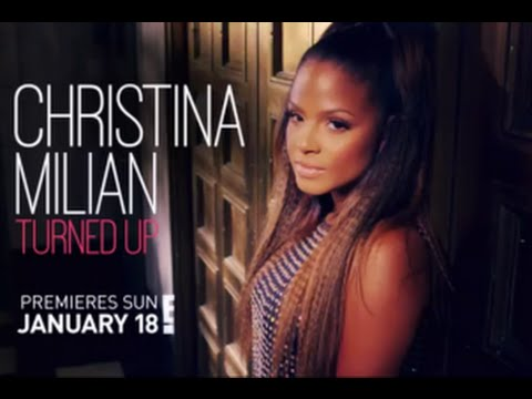 "Christina Milian Turned Up After Show Season 1 Episode 1 ""Meet the Milians"" 