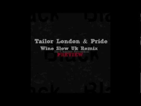IAM.PRIDE & Tailor London - Wine Slow Uk Remix PREVIEW (Gyptian Cover)