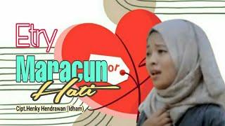 ETRY - MARACUN HATI - (Official Music Video) - Cipt.HENKY HENDRAWAN (IDHAM).