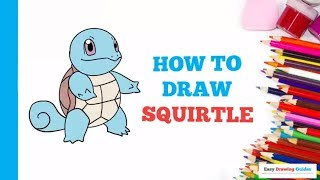 How to Draw Squirtle Pokémon in a Few Easy Steps: Drawing Tutorial for Kids and Beginners