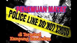Geger.... Penemuan Mayat Di Terminal Kampung Rambutan
