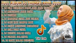ALBUM DJ THOMAS ARYA TERBARU 2020 💖 DJ REMIX TERBAIK SAAT INI 💖 DJ REMIX PALING ENAK FULL BASS 🎧