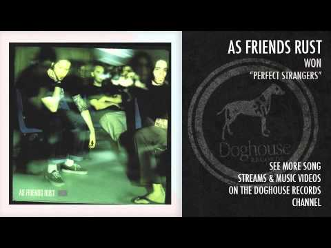 """As Friends Rust - """"Perfect Stranglers"""""""