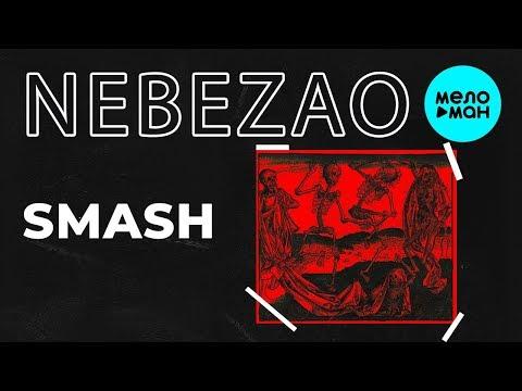 Nebezao - Smash Single