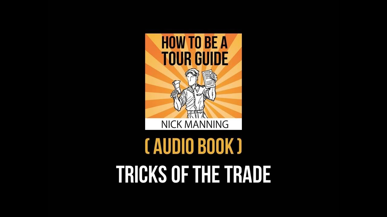 How to Be a Tour Guide Audio Excerpt: Tricks of the Trade