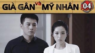GIÀ GÂN VÀ MỸ NHÂN - TẬP 4 [FULL HD] | Phim Tình Cảm Hài Hước Hay Nhất (13h, thứ 2-7 trên HTV7)