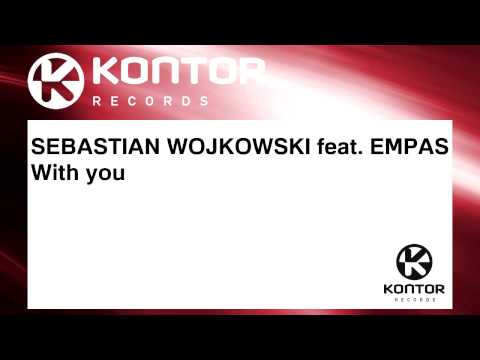 SEBASTIAN WOJKOWSKI feat. EMPAS - With you [Official]