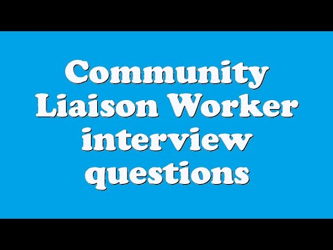 Community Liaison Worker Interview Questions
