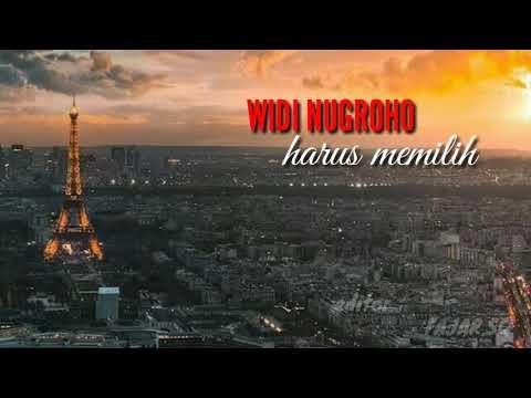 WIDI NUGROHO harus memilih ( official lirik video )