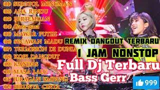 Remix dangdut terbaru 1 jam nonstop-FULL BASS