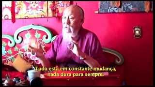 Chagdud Tulku Rinpoche - Ensinamentos sobre Impermanencia(Impermanence) - LEGENDADO (Budismo)