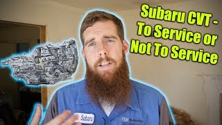 Subaru CVT - To Service or Not To Service