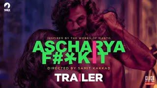 Ascharya Fuck It 2018 Movie Trailer