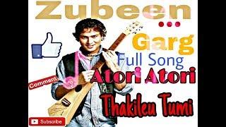 Atori Atori Thakileu Tumi    Zubeen Garg    Full Mp3 Song