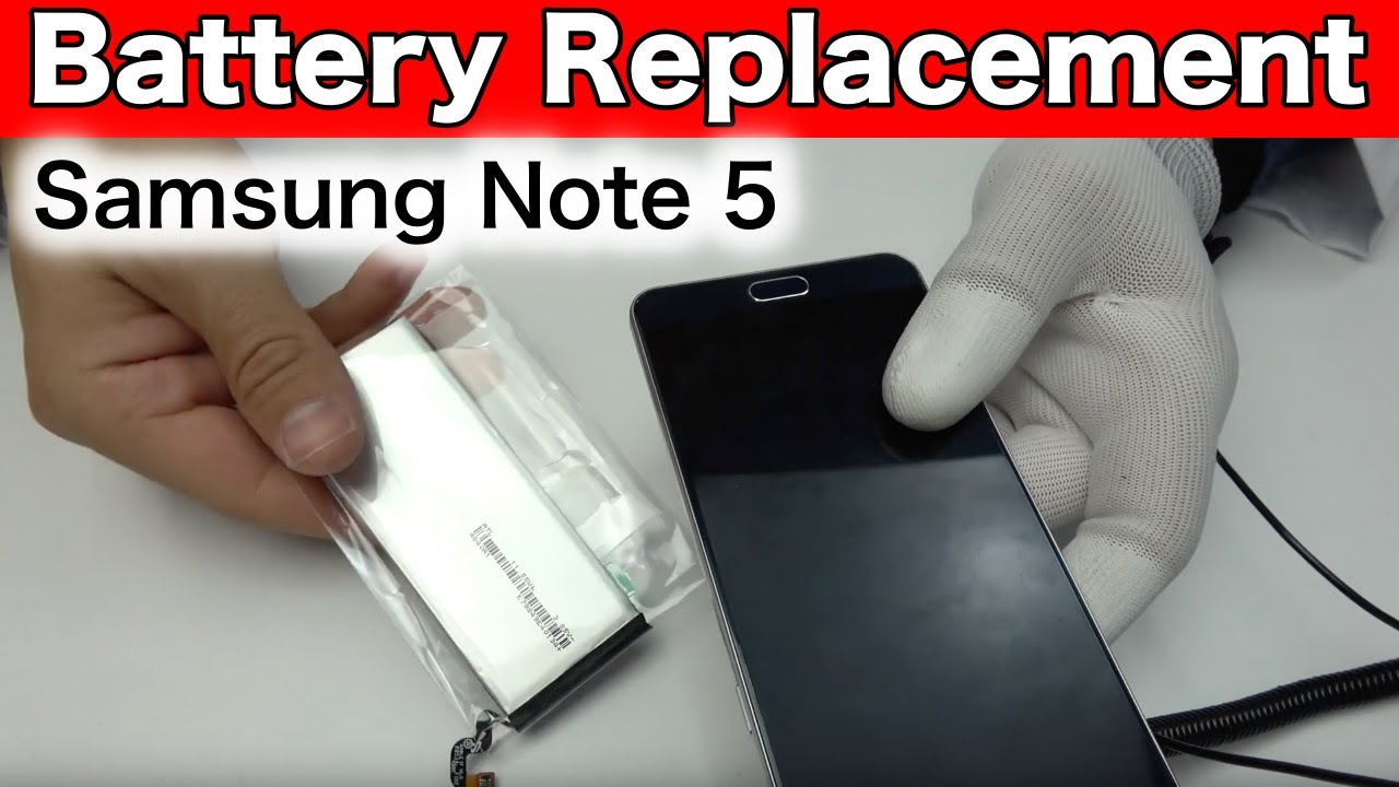 Samsung Note 5 Battery Replacement Youtube