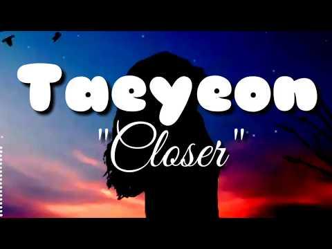 Taeyeon Closer Lyric Dan Terjemahan (Taeyeon Closer)(sub Indo)