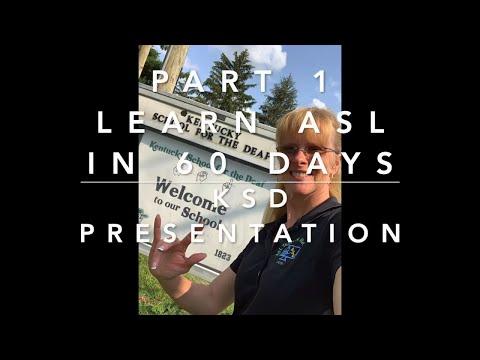 KSD Presentation Part 1 Learn ASL in 60 Days (Kentucky School for the deaf)