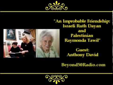 An Improbable Friendship: Israeli Ruth Dayan and Palestinian Raymonda Tawil