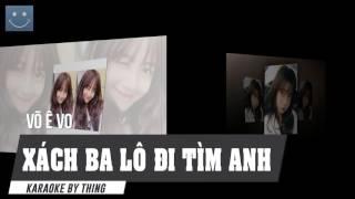 [Karaoke] Xách Balô Đi Tìm Anh -Võ Ê Vo
