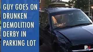 Guy Goes On Drunken Demolition Derby In Parking Lot