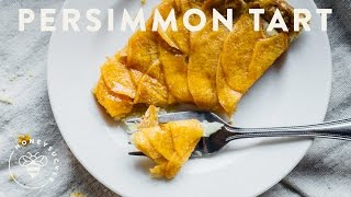 French Persimmon Tart EASY Recipe - Honeysuckle