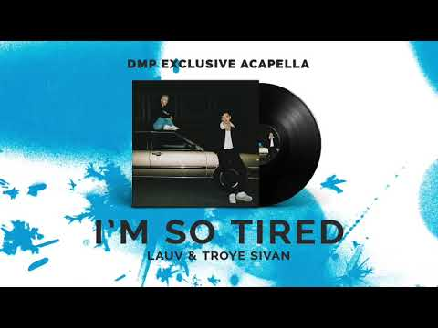 Lauv & Troye Sivan - I'm So Tired... (DIY Acapella)