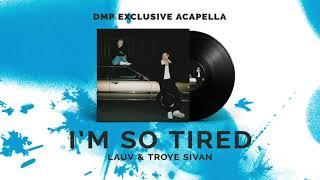 Lauv & Troye Sivan - i'm so tired... (DIY Acapella)