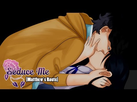HE'S TOO SWEET!!! - Let's Play: Seduce Me The Otome [Matthew Route]