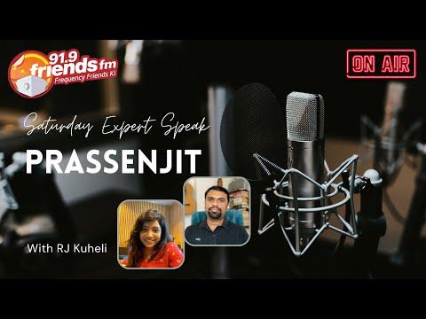 Saturday Expert Speak with Prassenjit | RJ Kuheli @ 91.9 Friends FM