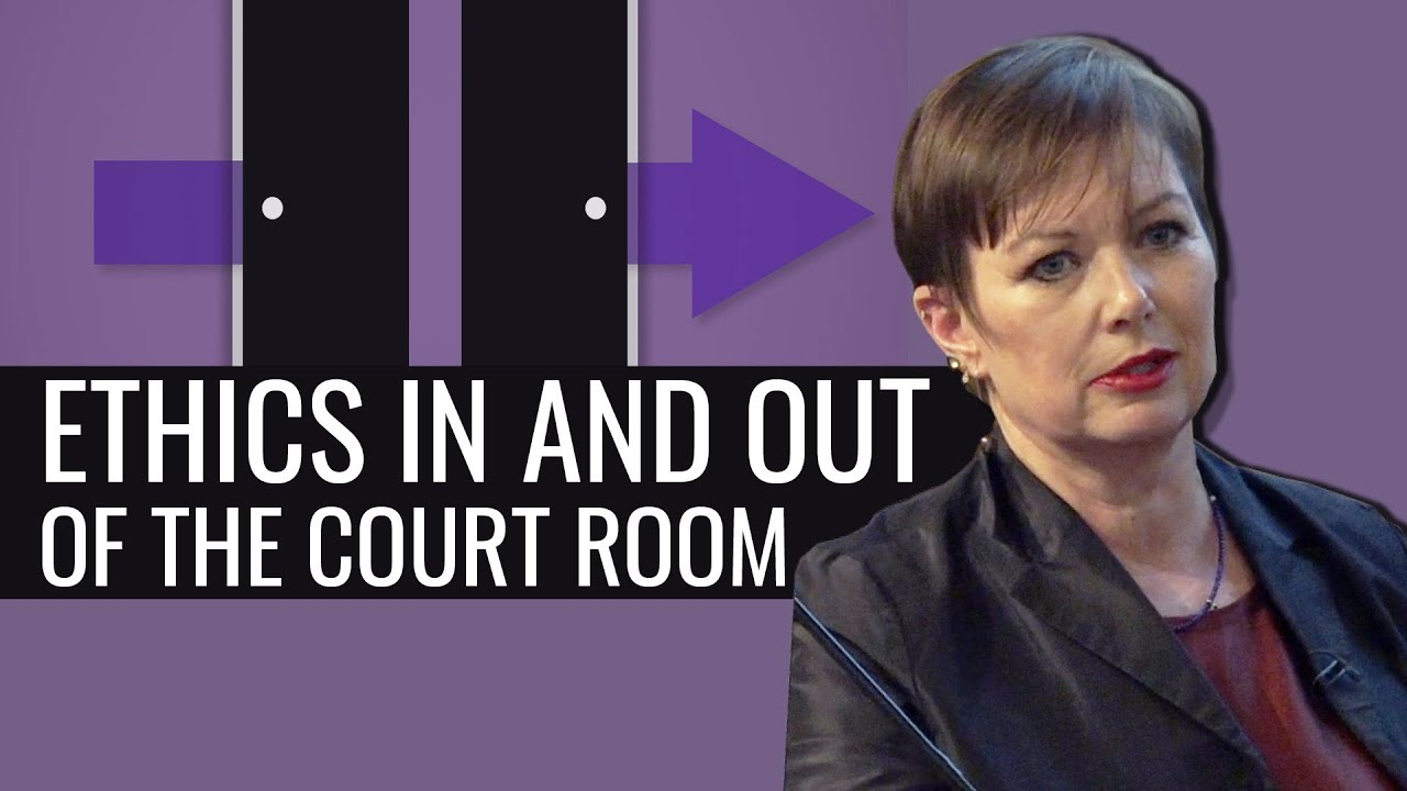 Ethics In and Out of the Court Room