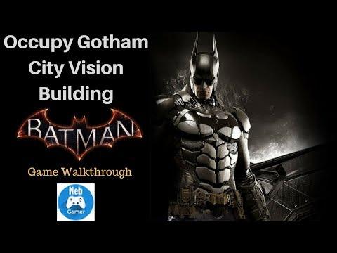 Occupy Gotham, City Vision Building | Game Walkthrough | Batman: Arkham Knight