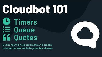 How to use Timers, Queue, and Quotes in Streamlabs OBS  -  Cloudbot 101