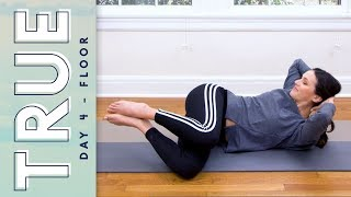 TRUE - Day 4 - FLOOR  |  Yoga With Adriene