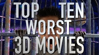 Top 10 Worst 3D Movies (Quickie)