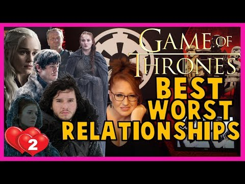 LIVE CHAT: Best/Worst Relationships in Game of Thrones/ASOIAF