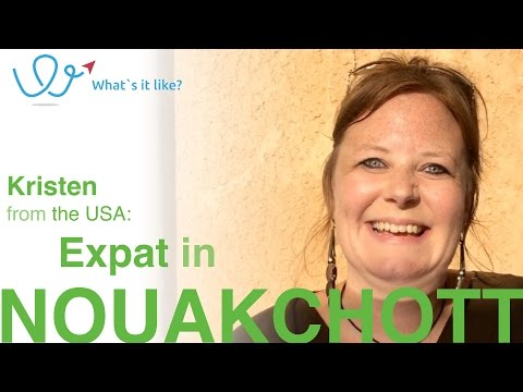 Living in Nouakchott - Expat Interview with Kristen (USA) about her life in Nouakchott, Mauritania