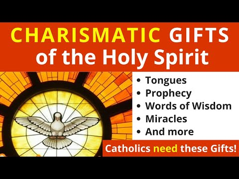 Charismatic Gifts of the Holy Spirit (For Catholics!)