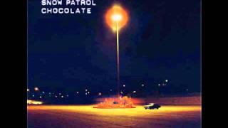 Snow Patrol - Chocolate (CD Single Version)
