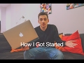How I Got Started