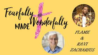 Fearfully and Wonderfully Made - Ravi Zacharius and Flame