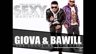 GIOVA Y BAWILL- SEXY MANIATICA (PROD BY DENNY WAY)