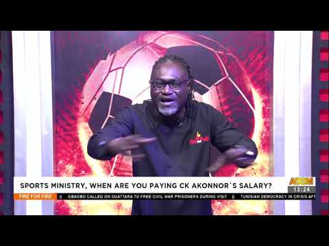 Sports Ministry, When Are You Paying CK Akonnor's Salary - Fire 4 Fire on Adom TV (28-7-21)