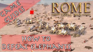 HOW TO DEFEAT ELEPHANTS IN ROME: TOTAL WAR - Game Guides - Rome: Total War