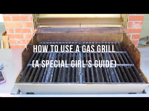 """How to Use a Gas Grill (Part of our """"How to Grill Like a Girl"""" Series) 