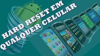 Aprenda Fazer Hard Reset em Qualquer Celular Android - Formatar o Celular