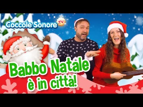 In Natale.Babbo Natale In Citta Sing With Greta And Stefano Italian Songs For Children By Coccole Sonore