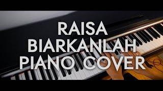 Raisa - Biarkanlah Piano Cover