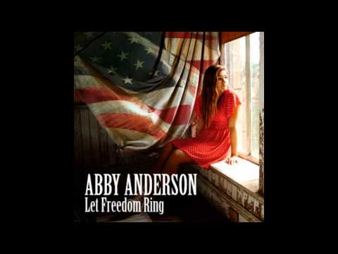 Abby Anderson: Let Freedom Ring