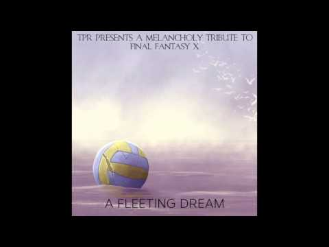 Get TPR - A Fleeting Dream: A Melancholy Tribute To Final Fantasy X (Overdrive Edition) Full Album Pictures